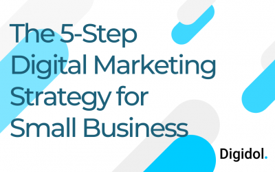 5 Step Digital Marketing Strategy for Small Business