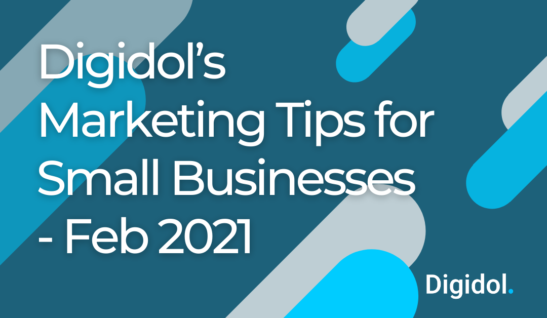 Digidol's Marketing Tips for Small Businesses – Feb 21